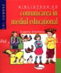 EUGENIA ENACHESCU Comunicare in mediul educational-bibl. cd